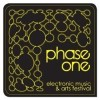 phase one Electronic Music and Arts Festival - last post by phaseonefestival