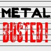 Metal Busted
