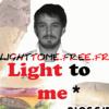 Light to me