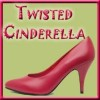 Twisted Cinderella