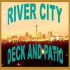 River City Deck and Patio
